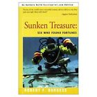 Sunken Treasure: Six Who Found Fortunes by Robert F Burgess (Paperback / softback, 2000)