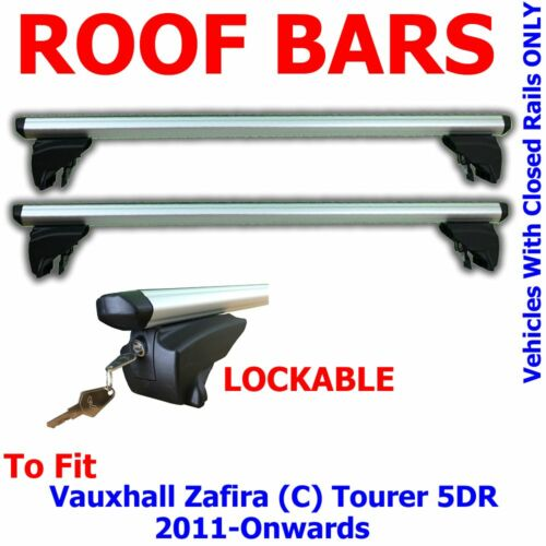 Vauxhall Zafira C Tourer 5 Door 11/> Aluminium Locking Aero Roof Bars