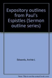 Details about Expository outlines from Pauls Espistles (Sermon outline  series)