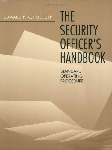 Security Officer's Handbook: Standard Operating Procedure, Kehoe, Edward, Good B