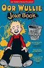 Oor Wullie's Big Bucket of Laughs Joke Book by Black and White Publishing (Paperback, 2015)