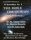 The Bible, the Qu'ran and Science: The Holy Scriptures Examined in the Light of Modern Knowledge: 4 Books in 1 by MR Faisal Fahim, Dr Maurice Bucaille, Dr Zakir Naik (Paperback / softback, 2013)