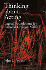 Thinking About Acting: Logical Foundations for Rational Decision Making by John L. Pollock (Hardback, 2006)