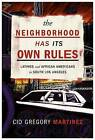 The Neighborhood Has its Own Rules: Latinos and African Americans in South Los Angeles by Cid Martinez (Hardback, 2016)