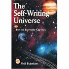 The Self-writing Universe 9780595317776 by Phil Scanlan Book