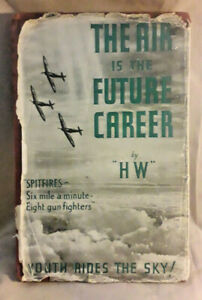 The-Air-is-the-Future-Career-HW-Williams-Howard-Pub-by-Hutchinson-amp-Co-1939