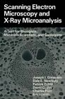 Scanning Electron Microscopy and X-Ray Microanalysis: A Text for Biologists, Materials Scientists, and Geologists by Joseph Goldstein, Eric Lifshin, David C. Joy, Patrick Echlin, Dale E. Newbury, Charles Fiori (Paperback, 2013)