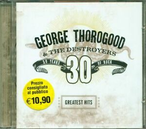 George-Thorogood-amp-The-Destroyers-30-Years-Of-Rock-Greatest-Hits-Cd-Perfetto