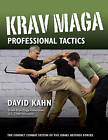 Krav Maga Professional Tactics: The Contact Combat System of the Israeli Martial Arts by David Kahn (Paperback, 2016)