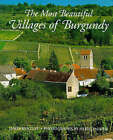 The Most Beautiful Villages of Burgundy by James Bentley (Hardback, 1998)