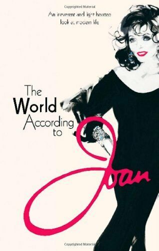 The World According to Joan By Joan Collins. 9781780333861