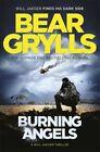Burning Angels Good Book Grylls Bear ISBN 9781409156864