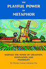 The Playful Power of Metaphor: Harness the Winds of Creativity, Innovation and Possibility by Janet Fox, Christie Latona (Paperback / softback, 2006)