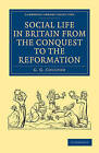 Social Life in Britain from the Conquest to the Reformation by G. G. Coulton (Paperback, 2010)