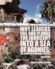 Why Leaders Fail and Plunge the Innocent into A Sea of Agonies: The Danger of Abnormal Politics by Agola Auma-Osolo (Paperback, 2013)