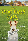 The Dog Park Club by Cynthia Robinson (Paperback, 2011)