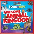 Time for Kids Book of Why - Awesome Animal Kingdom by Time For Kids Magazine (Paperback, 2014)