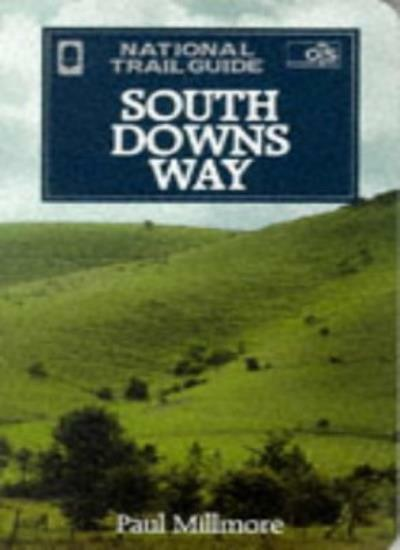 South Downs Way (National Trail Guide),Paul Millmore,Michael Allaby,Martin Page