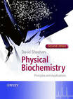 Physical Biochemistry: Principles and Applications by David Sheehan (Paperback, 2009)