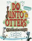 Do Unto Otters: A Book about Manners by Laurie Keller (Paperback / softback, 2009)