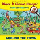 Where is Curious George? Around the Town von Cynthia Platt (2015, Gebundene Ausgabe)