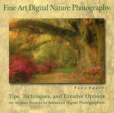 Fine Art Digital Nature Photography : Tips, Techniques, and Creative Options... 10