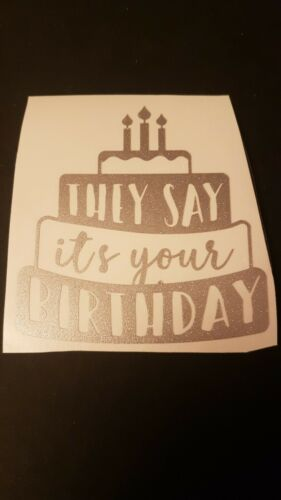 They say its your birthday cake candlVINYL DECALS  stickers gift glass mug party