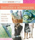 Easy Singer Style: Pattern-Free Fashions and Accessories : 15 Easy-Sew Projects That Build Skills, Too by Kate Perri (2007, Paperback)