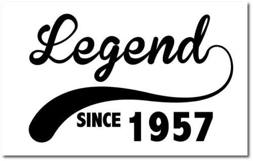 LEGEND SINCE 1957 22cm x 12cm Birth Year //Birthday Gift Vinyl Sticker