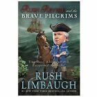 Rush Revere and the Brave Pilgrims : Time-Travel Adventures with Exceptional Americans by Rush Limbaugh (2013, Hardcover)