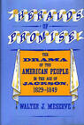Heralds of Promise: The Drama of the American People During the Age of Jackson, 1829-1849 by Walter J. Meserve (Hardback, 1986)