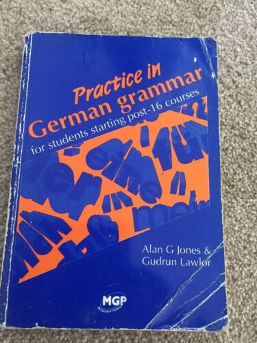 1 of 1 - Practice in German Grammar by Alan Griffith Jones Gudrun Lawlor Post 16 Courses