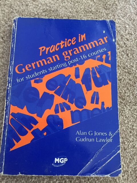 Practice in German Grammar by Alan Griffith Jones Gudrun Lawlor Post 16 Courses