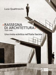 «Rassegna di architettura 1929-1940». Una rivista eclet... - Quattrocchi Luca