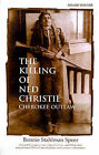 The Killing of Ned Christie: Cherokee Outlaw by Bonnie Stahlman Speer (Paperback / softback, 1999)