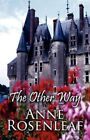 The Other Way 9781456021085 by Anne Rosenleaf Paperback