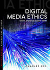 Digital Media Ethics by Charles M. Ess (Paperback, 2013)