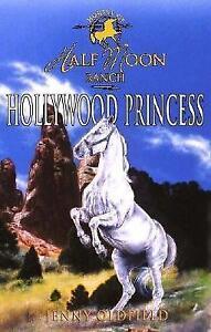 Hollywood-Princess-Book-8-Horses-Of-Half-Moon-Ranch-Oldfield-Jenny-Accept