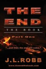 The End the Book : Part One: and Then the End Will Come by J. L. Robb (2013,...