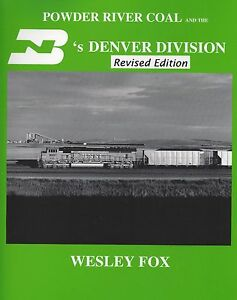 POWDER-RIVER-COAL-and-the-BN-039-s-DENVER-DIVISION-WY-NE-CO-NM-NEW-BOOK
