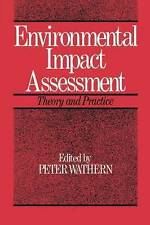 Environmental Impact Assessment: Theory and Practice by Wathern, Peter