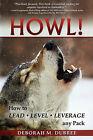 Howl! Lead - Level - Leverage Any Pack by Deborah M Dubree (Paperback / softback, 2010)