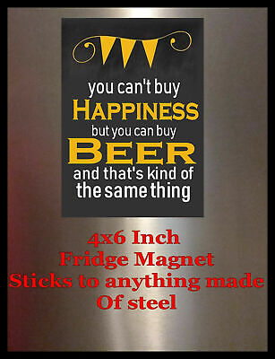 You can/'t buy Happiness REFRIGERATOR Fridge Magnet Man Cave Sign BEER BAR Decor