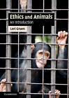 Ethics and Animals: An Introduction by Lori Gruen (Paperback, 2011)