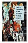 French Philosophy in the Twentieth Century by Gary Gutting (Hardback, 2001)