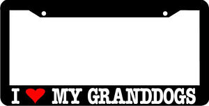 I Love My Granddogs Funny Dogs License Plate Frame Ebay