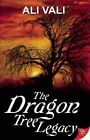 The Dragon Tree Legacy by Ali Vali 9781602827653 Paperback 2012