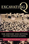 Excavating Q: The History and Setting of the Sayings Gospel by John S Kloppenborg (Paperback, 2009)