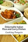 Delectable Indian Rice and Curry Dishes by Cooking Penguin (Paperback / softback, 2013)