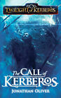 Twilight of Kerberos: Call of Kerberos by Jonathan Oliver (Paperback, 2010)